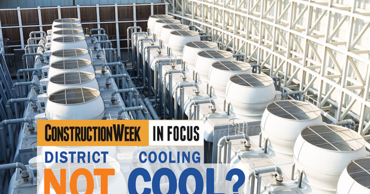 Construction Week In Focus – Does district cooling work for villas?